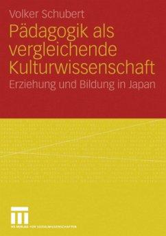 Pädagogik als vergleichende Kulturwissenschaft - Schubert, Volker