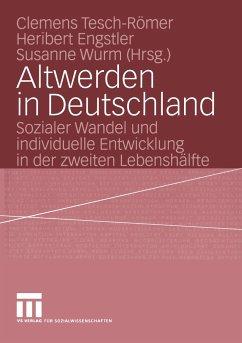 Altwerden in Deutschland - Tesch-Römer, Clemens / Engstler, Heribert / Wurm, Susanne (Hgg.)
