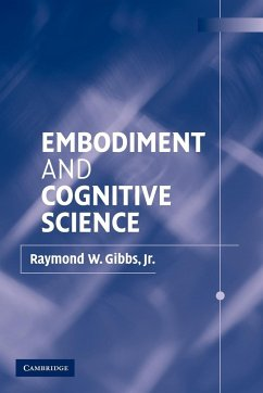 Embodiment and Cognitive Science - Gibbs, Raymond W.