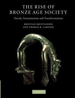 The Rise of Bronze Age Society - Kristiansen, Kristian; Larsson, Thomas B.
