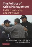 The Politics of Crisis Management: Public Leadership Under Pressure