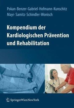 Kompendium der Kardiologischen Prävention und Rehabilitation - Pokan, Rochus / Benzer, Werner (Hgg.)