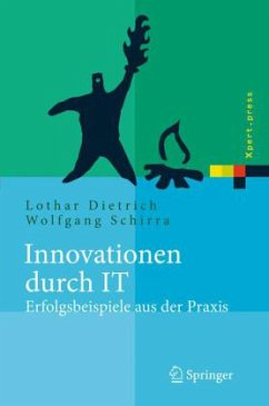 Innovationen durch IT - Erfolgsbeispiele aus der Praxis - Dietrich, Lothar / Schirra, Wolfgang (Hgg.)