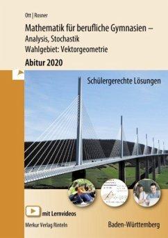 Mathematik für berufliche Gymnasien. Abitur 2020. Baden-Württemberg - Ott, Roland; Rosner, Stefan