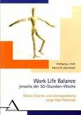 Work Life Balance jenseits der 50-Stunden-Woche
