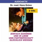 Einfach zuhören und in Liebe und Partnerschaft glücklich werden. 2 CDs