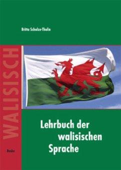 Lehrbuch der walisischen Sprache - Schulze-Thulin, Britta