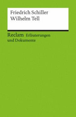 Wilhelm Tell. Erläuterungen und Dokumente