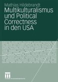 Multikulturalismus und Political Correctness in den USA