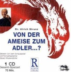 Von der Ameise zum Adler . . .?, 1 Audio-CD - Strunz, Ulrich