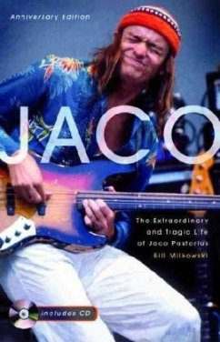 Jaco, The Extraordinary and Tragic Life of Jaco Pastorius, w. Audio-CD - Milkowski, Bill