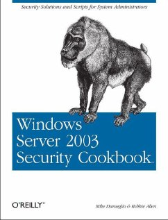 Windows Server 2003 Security Cookbook: Security Solutions and Scripts for System Administrators - Danseglio, Mike; Allen, Robbie
