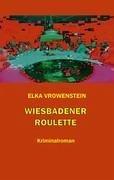 Wiesbadener Roulette - Vrowenstein, Elka