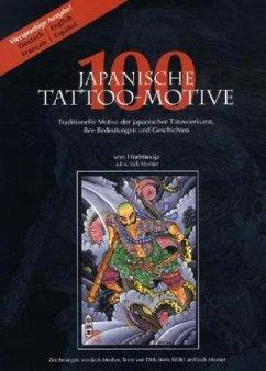 100 Japanische Tattoo-Motive.Viersprachige Ausgabe Deutsch, Englisch, Französisch, Spanisch - Mosher, Jack; Rödel, Dirk-Boris