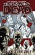 Gute alte Zeit / The Walking Dead Bd.1
