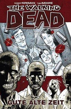 Gute alte Zeit / The Walking Dead Bd.1 - Kirkman, Robert