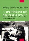 """""""... total fertig mit dem Nationalsozialismus""""?"""