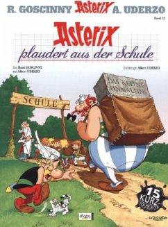 Asterix plaudert aus der Schule / Asterix Kioskedition Bd.32