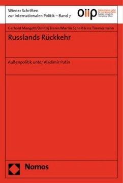 Russlands Rückkehr - Mangott, Gerhard; Trenin, Dmitrij; Senn, Martin; Timmermann, Heinz