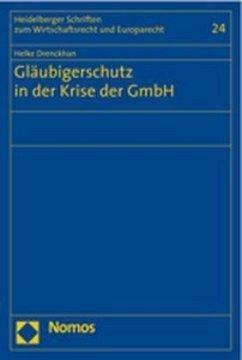 Gläubigerschutz in der Krise der GmbH - Drenckhan, Helke