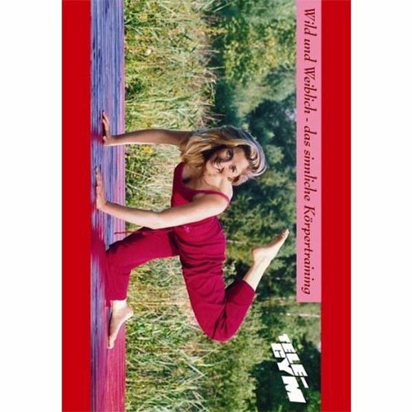 Tele-Gym 29 - Wild und weiblich - Das sinnliche Körpertraining