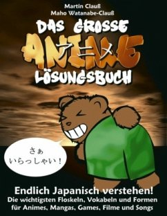 Das große Anime Lösungsbuch - Clauss, Martin;Watanabe-Clauss, Maho