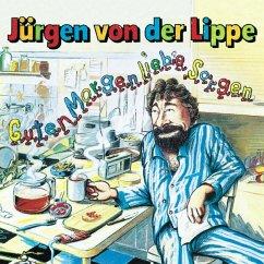Guten Morgen,Liebe Sorgen - Von Der Lippe,Jürgen