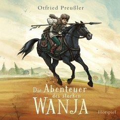 Die Abenteuer des starken Wanja, 2 Audio-CDs - Preußler, Otfried