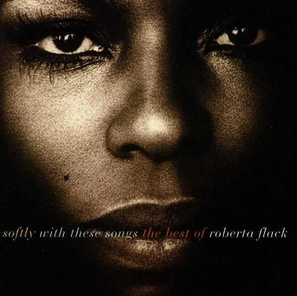 The Very Best Of Roberta Flack Roberta Flack: Softly With These Songs The Be Von Roberta Flack