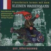Kleine Wassermann, Französisch Lernen mit dem kleinen Wassermann, 1 Audio-CD