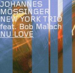 Nu Love - Mössinger,Johannes New York Trio Feat. Malac,Bob