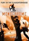Fury in the Slaughterhouse - Monochrome