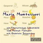 Maria Montessori - Ein literarisches Lebensbild