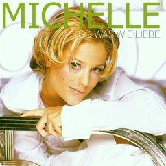Sowas Wie Liebe - Michelle