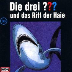Die drei Fragezeichen und das Riff der Haie / Die drei Fragezeichen - Hörbuch Bd.30 (1 Audio-CD)