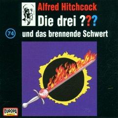 Die drei Fragezeichen und das brennende Schwert / Die drei Fragezeichen - Hörbuch Bd.74 (1 Audio-CD)