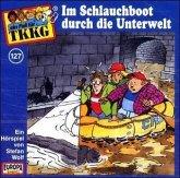 Im Schlauchboot durch die Unterwelt / TKKG Bd.127 (1 Audio-CD)
