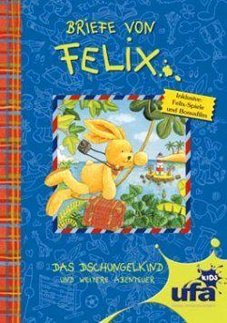 Briefe Von Felix Buch : Briefe von felix das dschungelkind und weitere abenteuer