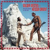 Wilder Westen,Heisser Orient