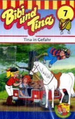 Tina in Gefahr / Bibi & Tina Bd.7 (1 Cassette)