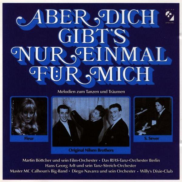 Aber Dich Gibt'S Nur Einmal Für Mich von Nilsen Brothers ...