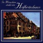 In München Steht Ein Hofbräuh.