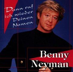 Dann Ruf Ich Wieder Deinen Namen - Neyman,Benny