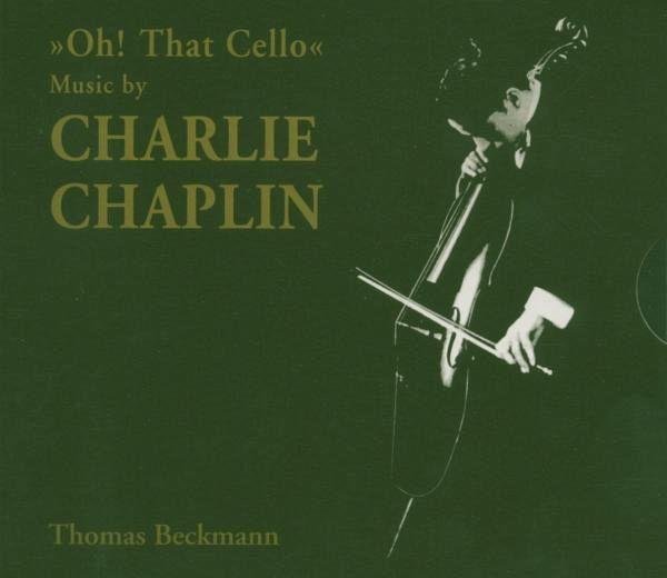 Oh! that cello - music by charlie chaplin - chaplin, charles