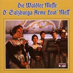 Waldler Messe/D'Salzburger Arme Leut'Mes - Diverse