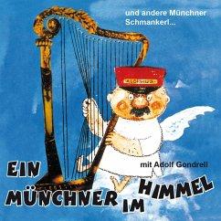 Ein Münchner Im Himmel - Gondrell,Adolf/+