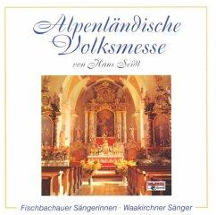 Alpenländische Volksmesse - Fischbachauer Sängerinnen/Waakirchner Sänger