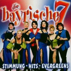 Stimmung,Hits,Evergreens - Bayrische Sieben,Die