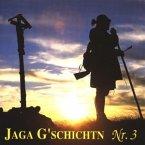 Jaga G'Schichtn 3