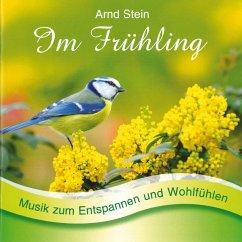 Im Frühling-Sanfte Musik Z.Entspannen - Stein,Arnd
